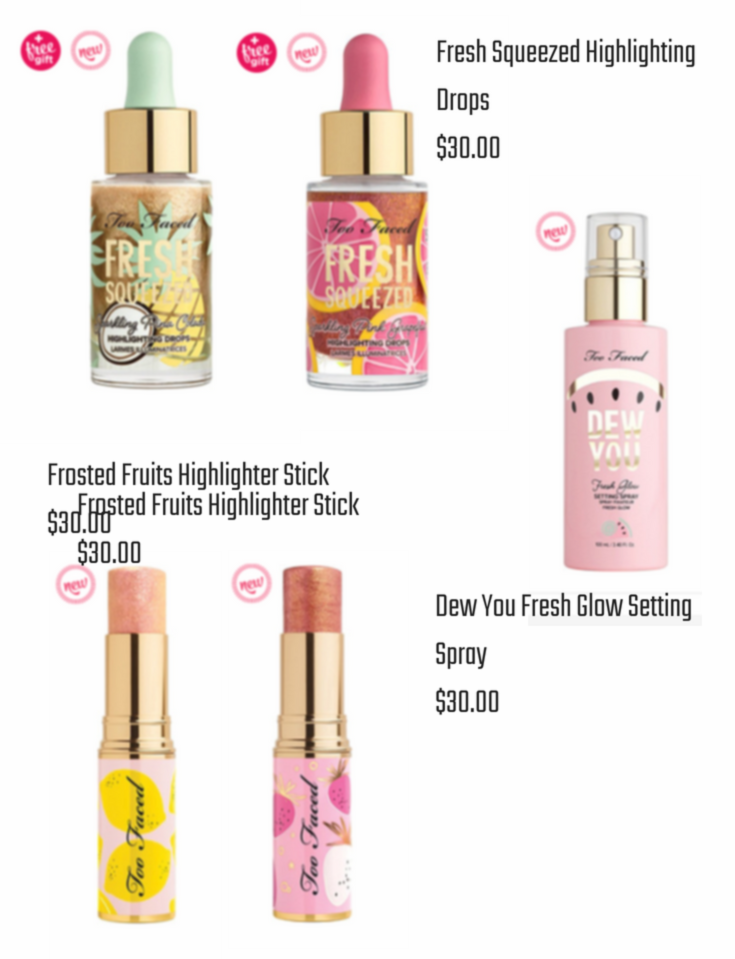 Too Faced - Tutti FruttiFresh Squeezed Highlighter Drops +Frosted Fruits Highlighter Stick +Dew You Fresh Glow Setting Spray