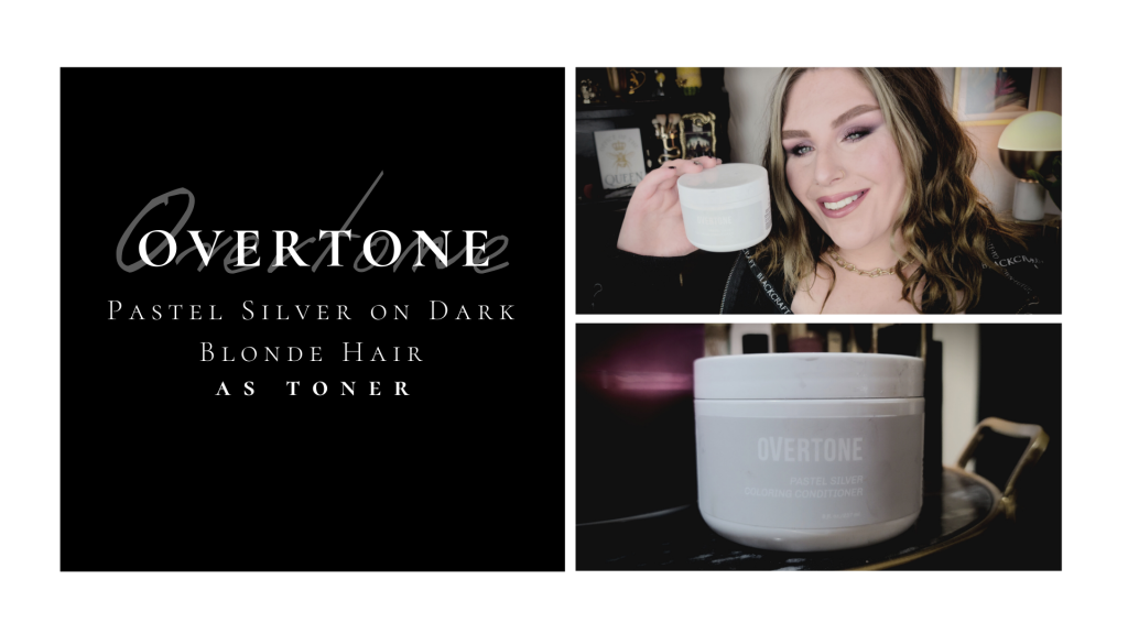 Dyeing my Hair - Overtone Pastel Silver on Dark Blonde Hair as Toner.