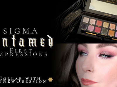 Sigma Untamed First Impressions Collab with MyNewObsession.